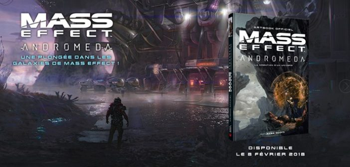 Mass Effect Andromeda, l'artbook coeur de la galaxie !