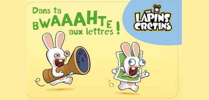 Timbrés, The Lapins Crétins arrivent dans ta BWAAAHTE aux lettres !