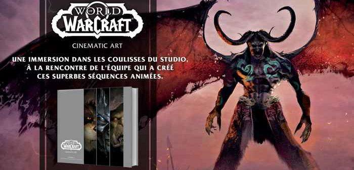 L'artbook World of Warcraft : Cinematic Art pour le 15 octobre !