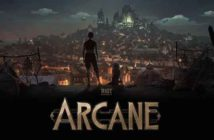 Netflix et Riot Games lancent Arcane la série animée League of Legends !